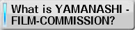 What is YAMANASHI - FILM-COMMISSION?