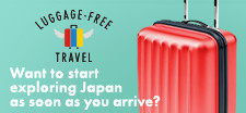 LUGGAGE-FREE TRAVEL Want to start exploring Japan as soon as you arrive?
