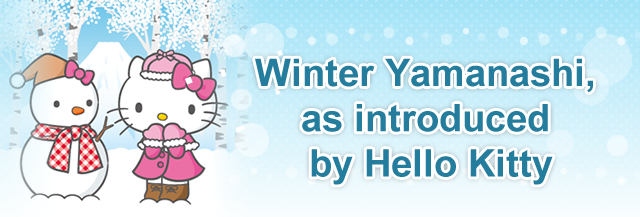 Winter Yamanashi, as introduced by Hello Kitty
