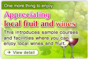 One more thing to enjoy Appreciating local fruit and wines